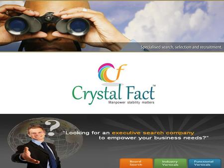 Crystal Fact Introducing in… Placement and Staffing Services Turnkey Recruitment People management Background Check Employment Verification Corporate.