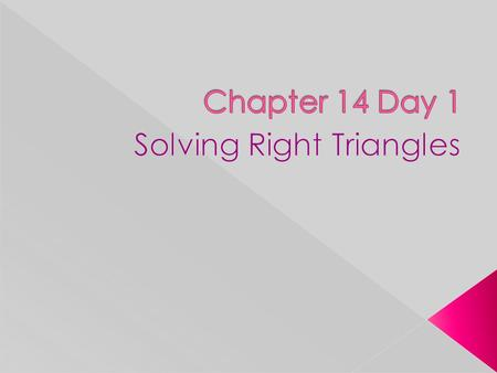  In a right triangle, the trigonometric ratios are as follows:  A way to help remember this is: › SOH-CAH-TOA.