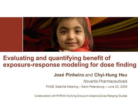 Evaluating and quantifying benefit of exposure-response modeling for dose finding José Pinheiro and Chyi-Hung Hsu Novartis Pharmaceuticals PAGE Satellite.