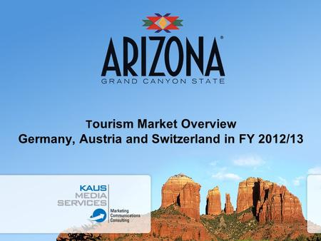 T ourism Market Overview Germany, Austria and Switzerland in FY 2012/13.