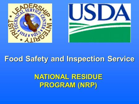Food Safety and Inspection Service NATIONAL RESIDUE PROGRAM (NRP)