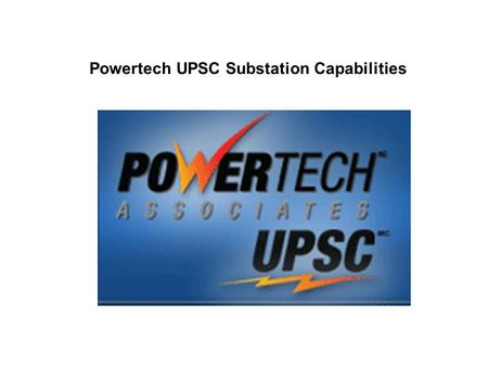 Powertech UPSC Substation Capabilities. B-tech Developed Battery monitoring system which monitors Substation Batteries The prime objective of this system.