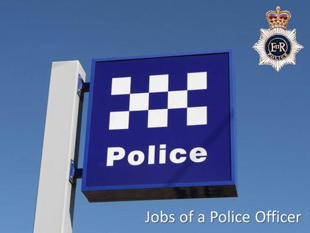 Jobs of a Police Officer. Police Officer Responding to calls from the public.
