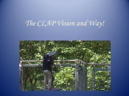 The CLAP Vision and Way!. Tell me what do you see when you think of children?