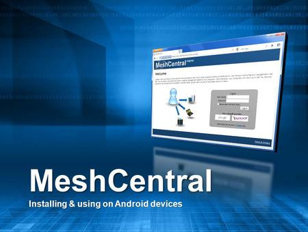 MeshCentral Installing & using on Android devices.
