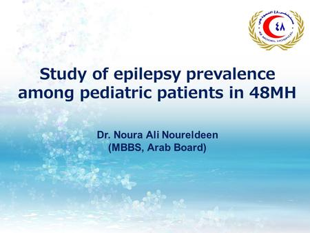 Study of epilepsy prevalence among pediatric patients in 48MH Dr. Noura Ali Noureldeen (MBBS, Arab Board)