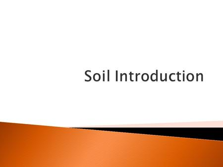  Soil is formed over a VERY long period of time.  As solid rock is weathered into tiny pieces as a result of: ◦ freezing and thawing ◦ having water.