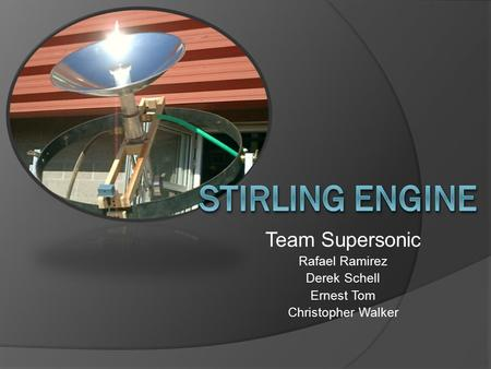 Team Supersonic Rafael Ramirez Derek Schell Ernest Tom Christopher Walker.