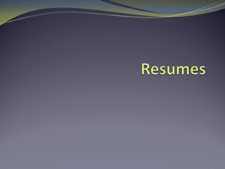 What is a Resume? A résumé is a document that contains a summary of relevant job experience and education. First item that a potential employer encounters.