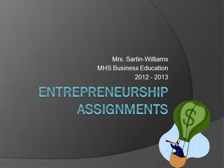 Mrs. Sartin-Williams MHS Business Education 2012 - 2013.