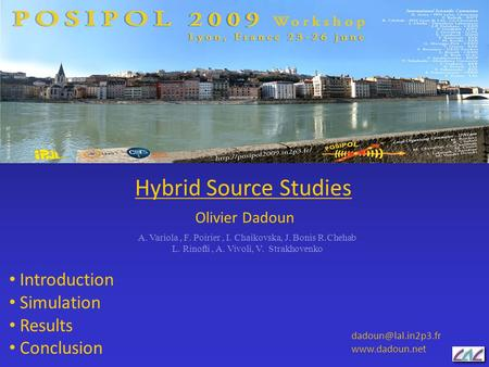 Introduction Simulation Results Conclusion  Hybrid Source Studies Olivier Dadoun A. Variola, F. Poirier, I. Chaikovska,