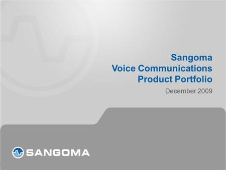 Sangoma Voice Communications Product Portfolio December 2009.