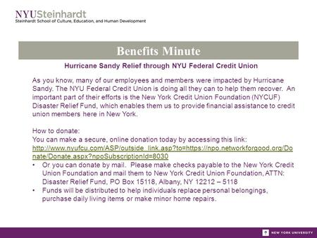 Benefits Minute Hurricane Sandy Relief through NYU Federal Credit Union As you know, many of our employees and members were impacted by Hurricane Sandy.