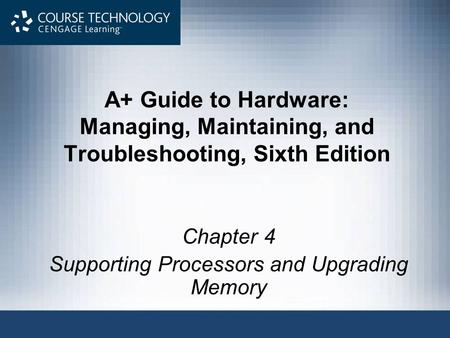 Chapter 4 Supporting Processors and Upgrading Memory