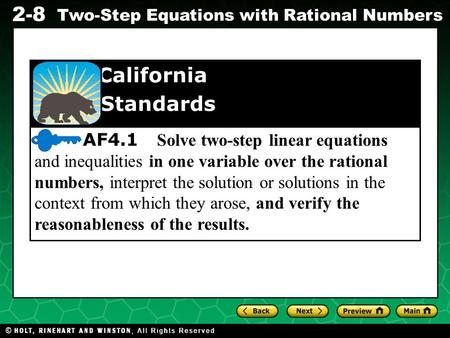 California Standards AF4.1 Solve two-step linear equations and inequalities in one variable over the rational numbers, interpret the solution or solutions.