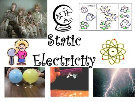 Static Electricity. Atoms Nucleus Nucleus- The nucleus of the atom is consisted of the protons and neutrons and are located right in the center of.