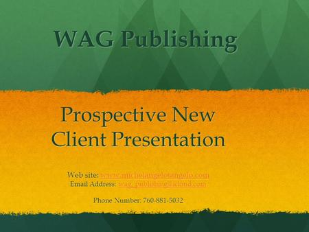 Prospective New Client Presentation Web site:    Address: