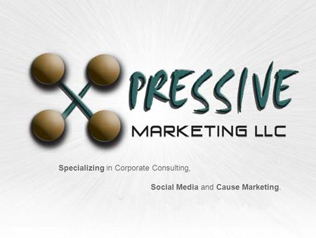 Specializing in Corporate Consulting, Social Media and Cause Marketing.