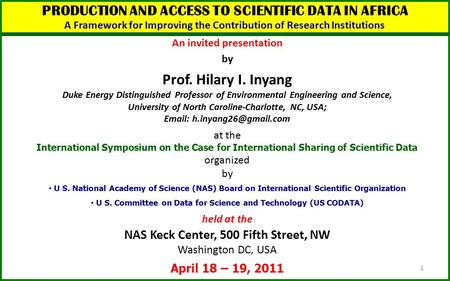 PRODUCTION AND ACCESS TO SCIENTIFIC DATA IN AFRICA A Framework for Improving the Contribution of Research Institutions An invited presentation by Prof.