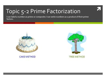 Topic 5-2 Prime Factorization