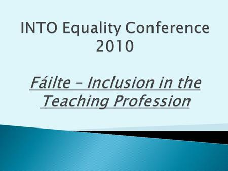  One of the main aims of the INTO Equality Committee is to raise awareness of Equality Legislation among INTO membership.  Employment Legislation –