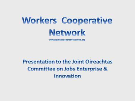 Dail Debate on ILO-193 – International Labour Organisation recommendation 193 on the promotion of cooperatives, – The Government are signatories to same.