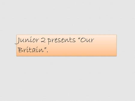 "Junior 2 presents ""Our Britain"".. Mr. Bean and Maya I want to talk about Mr. Bean. A British actor Rowan Atkinson plays this character. His character."
