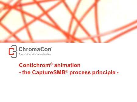 © ChromaCon AG // www.chromacon.ch // the CaptureSMB ® process principle 1 Contichrom ® animation - the CaptureSMB ® process principle -