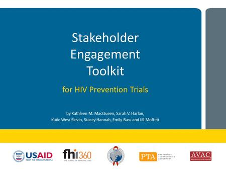 Stakeholder Engagement Toolkit for HIV Prevention Trials by Kathleen M. MacQueen, Sarah V. Harlan, Katie West Slevin, Stacey Hannah, Emily Bass and Jill.