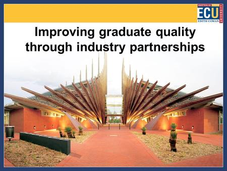 Improving graduate quality through industry partnerships.