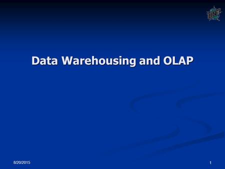 8/20/2015 1 Data Warehousing and OLAP. 2 Data Warehousing & OLAP Defined in many different ways, but not rigorously. Defined in many different ways, but.