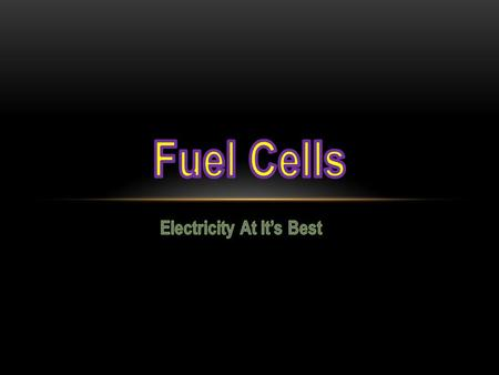 "WHAT IS A ""FUEL CELL?"" Generates electricity by a chemical reaction Produces heat, water, and at times nitrogen oxide Hydrogen and Oxygen Individual cells."