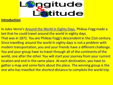Introduction In Jules Verne's Around the World in Eighty Days, Phileas Fogg made a bet that he could travel around the world in eighty days.Around the.