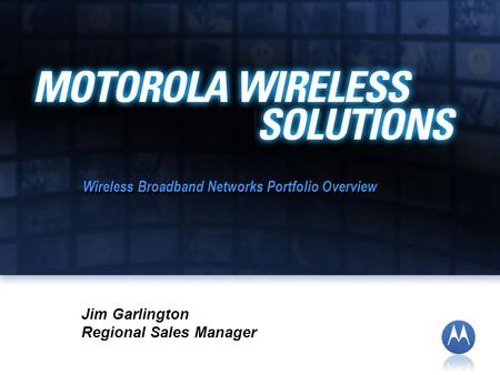 Wireless Broadband Networks Portfolio Overview