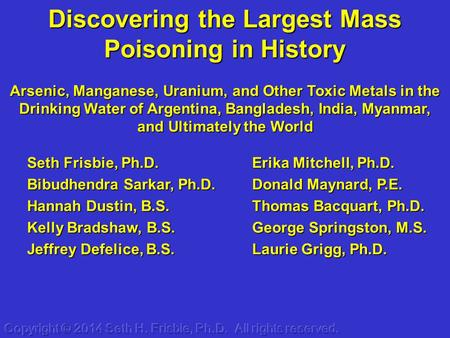 Discovering the Largest Mass Poisoning in History Arsenic, Manganese, Uranium, and Other Toxic Metals in the Drinking Water of Argentina, Bangladesh, India,
