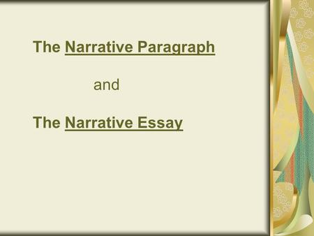The Narrative Paragraph and The Narrative Essay