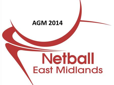 AGM 2014. Agenda  Welcome  Apologies  Appointment of Tellers  Voting Strength  Minutes of 2013 AGM  Chairs Report  Treasurers Report  Adoption.