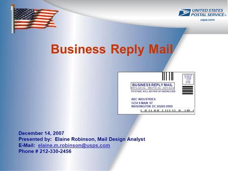 December 14, 2007 Presented by: Elaine Robinson, Mail Design Analyst   Phone # 212-330-2456.