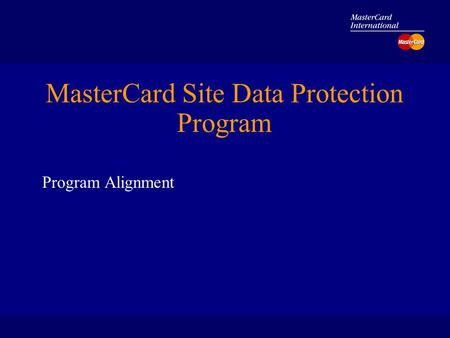 MasterCard Site Data Protection Program Program Alignment.