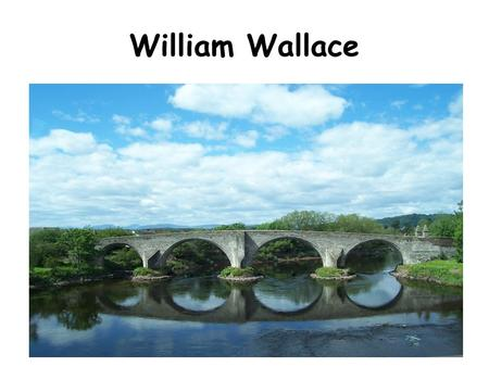 "William Wallace. Overview :- William Wallace was made ""Guardian of Scotland after his success at the Battle of Stirling Bridge in 1297. He was later stripped."