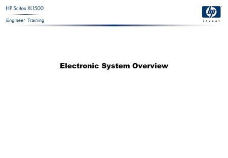 Engineer Training Electronic System Overview. Engineer Training XL1500 Electronics Confidential 2 XLjet Electronics The XL1500 Electronic System consists.