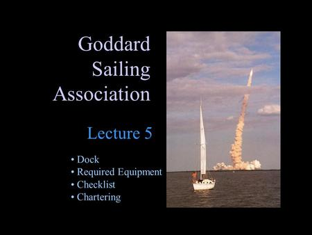 Goddard Sailing Association Lecture 5 Dock Required Equipment Checklist Chartering.