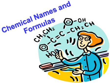 Chemical Names and Formulas. Formulas of Binary Ionic Compounds Composed fron only two elements: one metal and a nonmetal (NaCl, CaF2, FeCl3) Group IA.