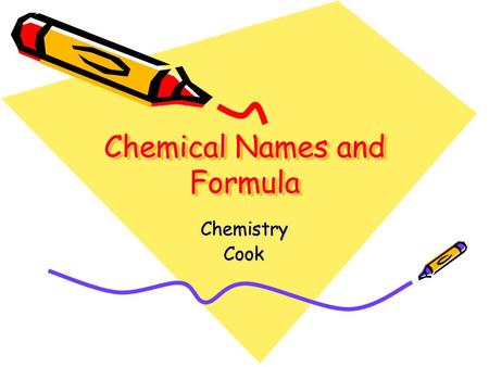 Chemical Names and Formula