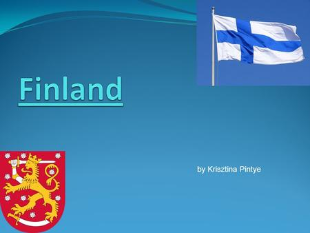 By Krisztina Pintye. Finland is situated in the region of Northern EuropeNorthernEurope It is bordered by Sweden to the west, Norway to the north and.
