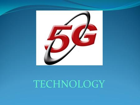 TECHNOLOGY.  INTRODUCTION  2G To 5G TECHNOLOGY  KEY CONCEPT  FEATURES  5G WiFi  DIFFERENCE 4G & 5G  4G vs 5G  REFRENECES.