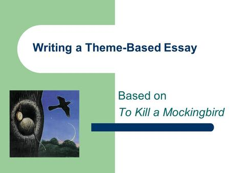 to kill a mockingbird literary analysis essay ppt video online  writing a theme based essay