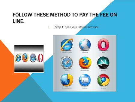 Follow these method to pay the fee on line.