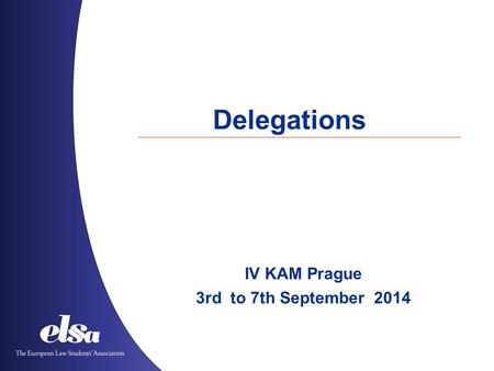 Delegations IV KAM Prague 3rd to 7th September 2014.