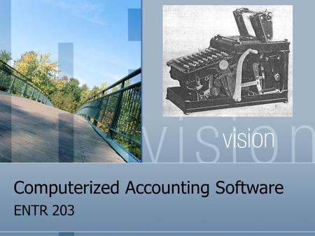 Computerized Accounting Software ENTR 203 The Benefits On-screen input and invoice printout Automatic updating of customers accounts in the sales ledger.